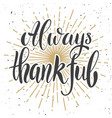 always thankful design element for poster banner vector image vector image