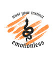 emotionless slogan with black snake and grunge vector image