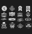 variety black and white dad signs isolated vector image vector image