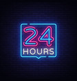 24 hours neon sign design template 24 vector image