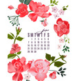 roses bloom floral june calendar summer garden vector image