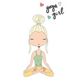 Yoga girl sitting in lotus pose hand drawn vector image