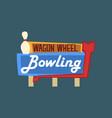 bowling wagon wheel retro street signboard vector image vector image