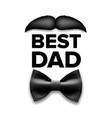 happy father s day best dad moustache vector image