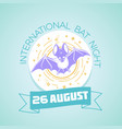 26 august international bat night vector image vector image