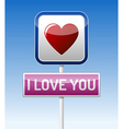 I Love You - traffic board vector image