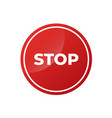 stop sign isolated on pure white with glossy vector image vector image