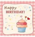 Birthday cartoon card with cupcake vector image