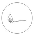 burning match icon black color in circle or round vector image