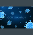 novel coronavirus - 2019-ncov background vector image vector image