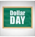 Dollar day green chalkboard with wooden frame vector image vector image
