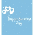 Happy sweetest day card vector image vector image