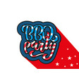 july 4th bbq party lettering invitation to vector image vector image