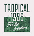 tropical slogan t-shirt vector image vector image