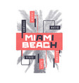 miami beach graphic summer t-shirt design vector image vector image
