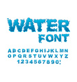 Water font Aqua alphabet Drops of water ABC Wet vector image vector image