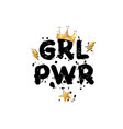 girl power feminism slogan with gold crown vector image