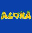group islands creating aloha word vector image