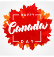 happy canada day maple leaf lettering vector image vector image