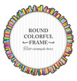 Round colorful frame made of many small lines vector image vector image
