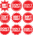 Dont forget red label Dont forget red sign Dont vector image