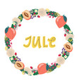 hand drawing lettering month jule in a wreath vector image vector image