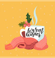 handwritten warm wishes text hand drawn cup vector image vector image