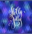 holly jolly - hand lettering poster to winter vector image vector image