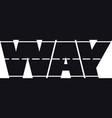 way vector image vector image
