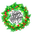 happy holidays hand drawn quote calligraphy vector image vector image