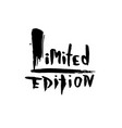 limited edition ink handwritten lettering modern vector image vector image