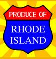 produce of rhode island shield vector image vector image