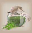 dried dill weed in a glass jar with dill sprigs vector image vector image