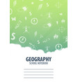 geography school notebook template back to school vector image