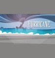 tornado incoming from sea hurricane in ocean beach vector image vector image