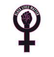 black lives matter female sign with fighting fist vector image