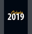 calendar 2019 on black background vector image