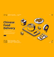 chinese food delivery isometric landing page vector image