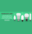 incandescent lamps banner horizontal concept vector image