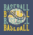 t-shirt design slogan typography baseball vector image