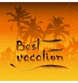 Palms trees and handwritten words Best Vacation vector image vector image