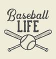 t shirt design baseball life with baseball vector image vector image