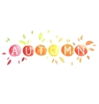 Autumn Lettering with motley leaves Watercolor vector image vector image