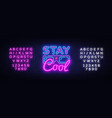 stay cool neon sign cool slogan vector image