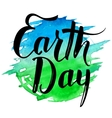 Earth Day brush calligraphy on watercolor splash vector image vector image