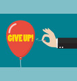 hand pushing needle to pop give up word vector image vector image
