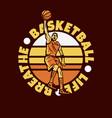 logo design basketball life breathe with man vector image vector image