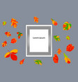 autumn leaves frame for text against the backgrou vector image vector image