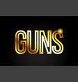 guns word text typography gold golden design logo vector image
