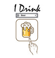 i drink beer man select beer background ima vector image vector image